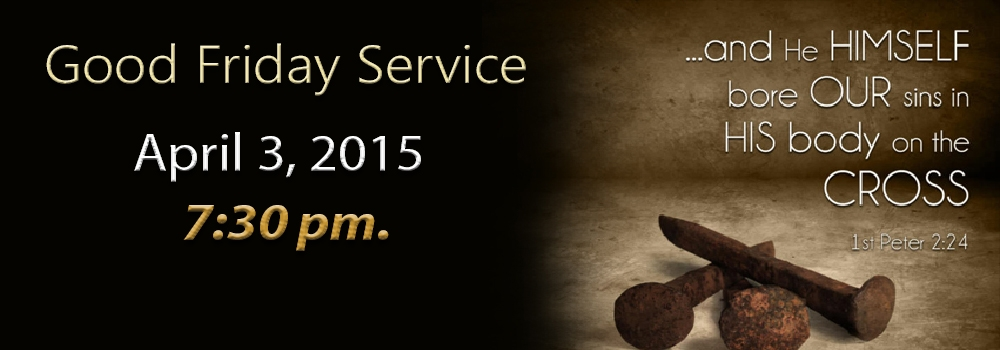Good Friday Service @ 7:30 pm.